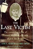 img - for The Last Victim: The Extraordinary Life of Florence Maybrick, wife of Jack the Ripper book / textbook / text book