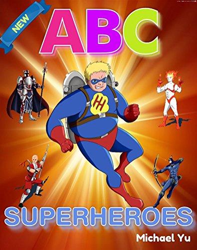 [Books for Kids: ABC SUPERHEROES (ABC Children's Book, Picture Books, Preschool Books, Baby Books, Kids Books, Ages] (Superheroes For Kids)