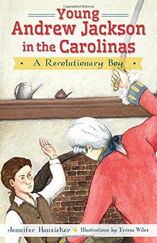 Young Andrew Jackson in the Carolinas:: A Revolutionary Boy