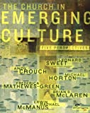 The Church in Emerging Culture: Five Perspectives (0310254876) by Leonard Sweet