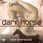 Dark Horse: Dark Horse Series | Kate Sherwood