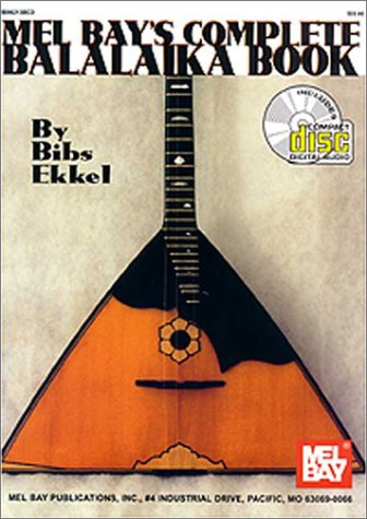 Mel Bay's Complete Bailalaika Book, Bibs Ekkel