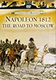 The History Of Warfare: Napoleon 1812 - The Road To Moscow [DVD]