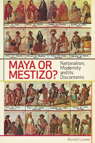 maya-or-mestizo-nationalism-modernity-and-its-discontents-teaching-culture-utp-ethnographies-for-the