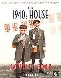 John Malam 1940's House Activity Book (PB) (Activity Books)