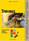 Travaux : Ma�onnerie, pl�tre, isolation