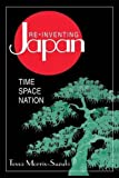 img - for Re-inventing Japan: Nation, Culture, Identity (Japan in the Modern World (Paperback)) book / textbook / text book