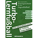 "Turbo-Lernfu�ball - Eine innovative Trainingsmethode f�r den Jugendfu�ballvon ""Martin Hasenpflug"""