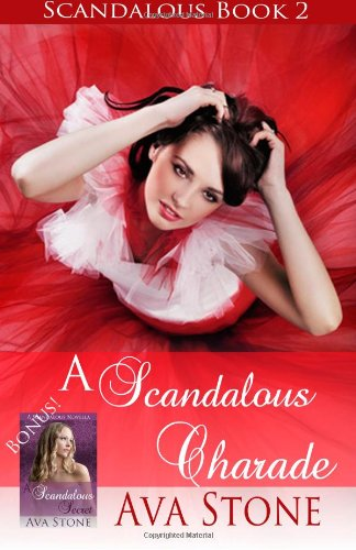 A Scandalous Charade: Scandalous Series, Book 2 - Plus Bonus Novella! (Volume 2)