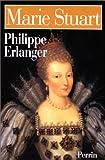 echange, troc Philippe Erlanger - Marie Stuart