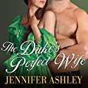 The Duke's Perfect Wife: Highland Pleasures, Book 4 Audiobook by Jennifer Ashley Narrated by Angela Dawe