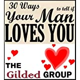 51A3bLkbA2L. SL160 OU01 SS160  30 Ways to Tell if Your Man Loves You (Gilded Group Series) (Kindle Edition)
