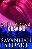 Dangerous Craving (Miami Scorcher Series) (Volume 4)