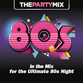 The Party Mix 80s