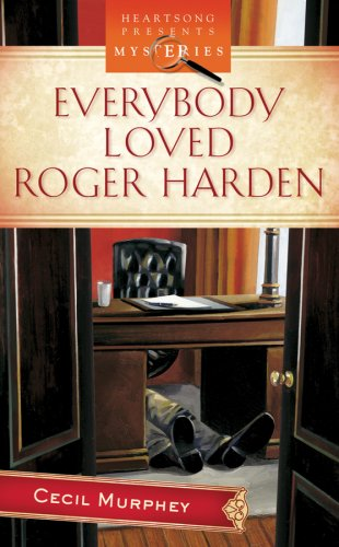 Everybody Loved Roger Harden: Everybody's a Suspect Mystery Series #1 (Heartsong Presents Mysteries #4), Cecil Murphey