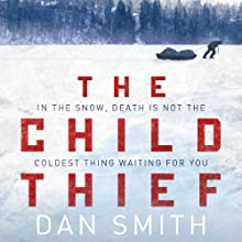 The Child Thief: A Novel (       UNABRIDGED) by Dan Smith Narrated by Bronson Pinchot