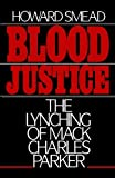 img - for Blood Justice: The Lynching of Mack Charles Parker by Howard Smead (1988-04-14) book / textbook / text book