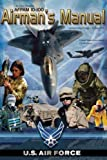 img - for Air Force Pamphlet AFPAM 10-100 Airman's Manual incorporating Change 1, 24 June 2011 book / textbook / text book