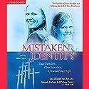 Mistaken Identity: Two Families, One Survivor, Unwavering Hope (       UNABRIDGED) by Don Van Ryn, Susie Van Ryn, Colleen Cerak, Whitney Cerak, Newell Cerak Narrated by Lillian Thayer