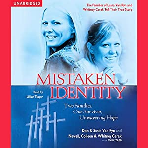 Mistaken Identity: Two Families, One Survivor, Unwavering Hope | [Don Van Ryn, Susie Van Ryn, Colleen Cerak, Whitney Cerak, Newell Cerak]