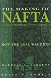 img - for The Making of NAFTA: How the Deal Was Done book / textbook / text book