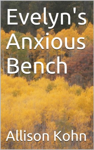 Book: The Anxious Bench - The Baker Family Saga by Allison Kohn