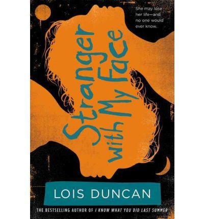 Stranger with My Face Duncan, Lois ( Author ) Apr-19-2011 Paperback