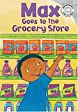 Max Goes to the Grocery Store (Read-It! Readers: The Life of Max)
