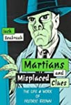 Martians and Misplaced Clues: The Lif...