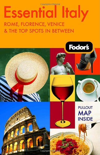 Fodor's Essential Italy, 1st Edition: Rome, Florence, Venice and Top Spots in Between (Fodors Guides)