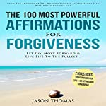 Affirmation | The 100 Most Powerful Affirmations for Forgiveness | Jason Thomas