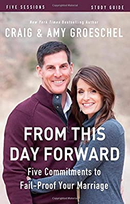 From This Day Forward Bible Study: Five Commitments to Fail-Proof Your Marriage