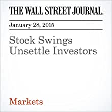 Stock Swings Unsettle Investors (       UNABRIDGED) by Saumya Vaishampayan Narrated by Ken Borgers