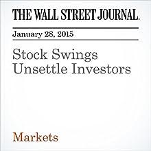 Stock Swings Unsettle Investors (       UNABRIDGED) by Saumya Vaishampayan Narrated by Ken Borgers