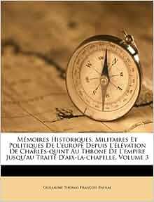 Mémoires Historiques, Militaires Et Politiques De L'europe Depuis L