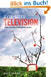 Byte Sized TV: Create Your Own TV Ser...