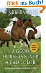 A Good Horse Is Never a Bad Color: Ta...