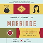 The Dude's Guide to Marriage: Ten Ski...