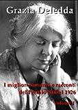 I MIGLIORI ROMANZI E RACCONTI, Vol. I: CANNE AL VENTO, ELIAS PORTOLU, CENERE, LA MADRE,  LA VIGNA SUL MARE (Italian Edition)