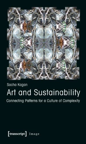 Art and Sustainability: Connecting Patterns for a Culture of Complexity (Image) by Sacha Kagan (2011-08-05)