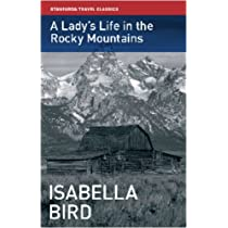 A Ladys Life in the Rocky Mountains (Stanfords Travel Classics) Paperback