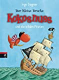 Der kleine Drache Kokosnuss und die wilden Piraten - Ingo Siegner