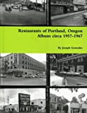 img - for Restaurants of Portland, Oregon Album circa 1957-1967 Paper Back book / textbook / text book