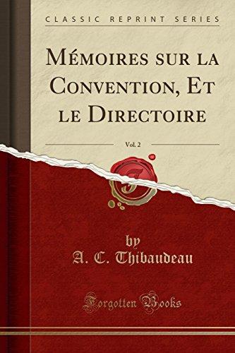 Memoires Sur La Convention, Et Le Directoire, Vol. 2 (Classic Reprint) (French Edition)