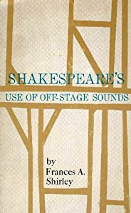 Shakespeare's Use of Off-Stage Sounds