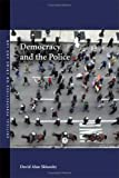 Democracy and the Police (Critical Perspectives on Crime and Law) (0804755647) by Sklansky, David