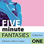 Five Minute Fantasies: Erotic Stories Collection One | Cathryn Cooper