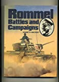 Rommel: Battles and campaigns (0853682321) by Kenneth Macksey