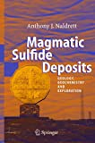 Magmatic Sulfide Deposits: Geology, Geochemistry and Exploration