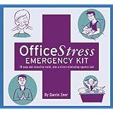 Office Stress Emergency Kit: The World's Easiest Stress Management Program